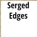 Serged Edges (No Border)